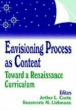 Envisioning Process as Content: Toward a Renaissance Curriculum