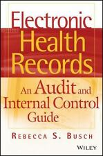 Electronic Health Records : An Audit and Internal Control Guide by Rebecca S....