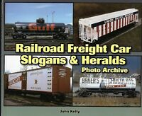 Railroad FREIGHT CAR SLOGANS & HERALDS Photo Archives - (LAST NEW BOOK)