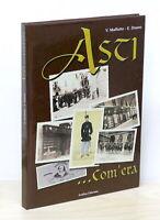 V. Malfatto, E. Doano - Asti com'era - Immagini di ieri - 1^ ed. 2000