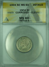 1904 5C Haiti ANACS MS-60 Details Corroded Cleaned Coin 5 Centimes KM#53