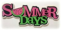 SUMMER DAYS WATERMELON TITLE PREMADE PAPER PIECING PIECE 3D DIE CUT KIRA