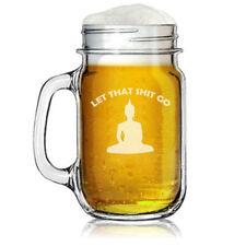 16oz Mason Jar Glass Mug Let That Sh*t Go Buddha Funny
