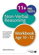 Non-Verbal Reasoning Workbook Age 10-12: For 11+, Pre-Test and Independent...