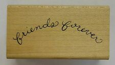 Rubber Stamp Friends Forever - wood mounted DF