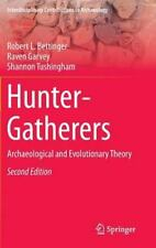 Hunter-Gatherers : Archaeological and Evolutionary Theory: By Bettinger, Robe...