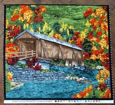 "1 Wonderful ""Covered Bridge"" Quilting Home Decor Crafting Fabric Panel #2"