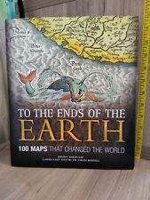 To the Ends of the Earth : 100 Maps That Changed the World by Jeremy Harwood