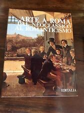 ARTE A ROMA DAL NEOCLASSICO AL ROMANTICISMO EDILITALIA 1989 a cura di F. BORSI