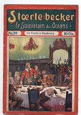 STOERTE BECKER  souverain des océans. n°39. Fascicule Populaire 1910.