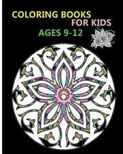 Coloring Books for Kids Ages 9-12 : Stress Relieving Patterns 2016 by...