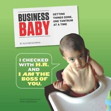 Business Baby: Getting Things Done, One Tantrum at a Time