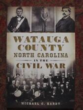 WATAUGA COUNTY NORTH CAROLINA IN THE CIVIL WAR - FIRST EDITION - BRAND NEW
