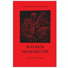 Hai Kur Mamashu Chis : I Want to Tell You a Story by Cristina Zarraga (2013,...