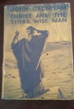 Christ and the Third Wise Man by John Oxenham, hardcover 1934, vintage novel