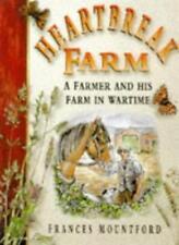 Heartbreak Farm: A Farmer and His Farm in Wartime (Britain in Old Photographs),