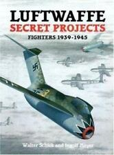 Luftwaffe Secret Projects: Fighters 1939-1945-ExLibrary