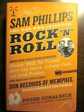 Sam Phillips: The Man Who Invented Rock 'n' Roll by Peter Guralnick (Fine)