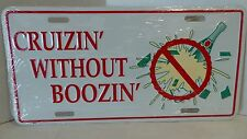 Cruizin' Without Boozin' Funny Novelty License Plate Car Tag / LAST ONE