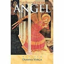 The Essence of an Angel : Revised by Dianna Varga (2012, Paperback)