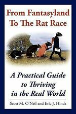 From Fantasyland To The Rat Race: A Practical Guide to Thriving in the Real Worl