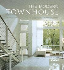 The Modern Townhouse: The Latest in Urban and Suburban Designs by Trulove, Jame
