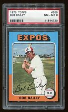 1975 Topps #365 Bob Bailey *Expos* PSA 8 NM-MT #11544720