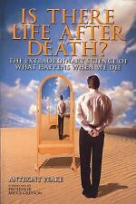 Is There Life after Death? : The Extraordinary Science of What Happens When...