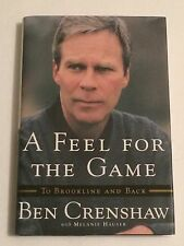 BEN CRENSHAW SIGNED A Feel For The Game 2001 BOOK Golf PGA Masters Gentle Ben!
