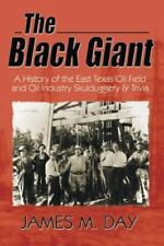 The Black Giant: A History of the East Texas Oil Field and Oil Industry Skuldugg