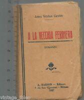 """ANNA VERTUA GENTILE """"A LA VECCHIA FERRIERA"""" Ed. Barion 1927 Minilibro cm 6,5 x10"""