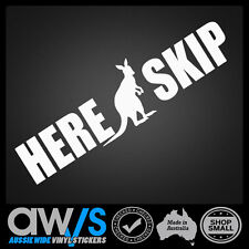 FUNNY CAR STICKER DECAL HERE SKIP BULL BAR ROO FOR 4X4 4WD MUD BUSH OUTBACK