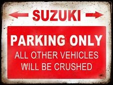 SUZUKI  RESERVE PARKING ONLY,GARAGE,  GRUNGE, RUSTIC, VINTAGE METAL SIGN