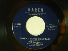 The Capitols 45  TAKE A CHANCE ON ME BABY / PATTY CAKE ~ Karen 1534 VG+ to VG++