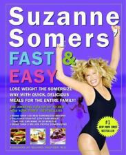 Suzanne Somers' Fast and Easy : Lose Weight the Somersize Way with Quick,