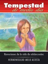 Tempestad de Medio Día:Narraciones de la Vida de Adolescentes by Hermenegildo...