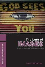 Media, Religion and Culture Ser.: The Lure of Images : A History of Religion...
