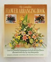 The Complete Flower Arranging Book By Susan Conder, Phillips, Pam Westland