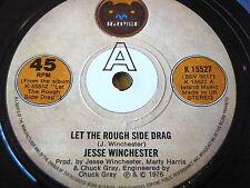 "JESSE WINCHESTER - LET THE ROUGH SIDE DRAG   7"" VINYL"