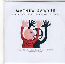 (EQ380) Mathew Sawyer, Death Is Like A Dream We'll Have - 2013 DJ CD