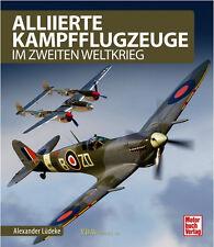 Alliierte Kampfflugzeuge im Zweiten Weltkrieg Lüdeke Curtiss PZL Jak Fokker...