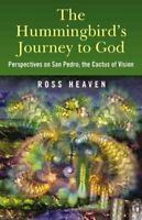 The Hummingbird's Journey to God Perspectives on San Pedro -  t... 9781846942426