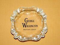 VINTAGE TOBACCO GEORGE WASHINGTON MOTOR LODGE GLASS ASHTRAY
