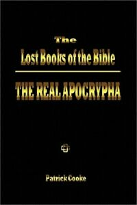 The Lost Books of the Bible: The Real Apocrypha (Paperback or Softback)