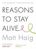 NEW Reasons to Stay Alive By Matt Haig Paperback Free Shipping