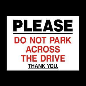 Please do not park across the drive Metal Sign, A4, A5 (MISC93)