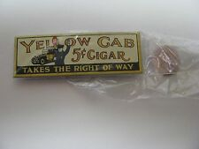 YELLOW TAXI CAB CIGARS PORCELAIN STEEL SIGN IN MINT COND. MINI. SIZE 3'' LONG