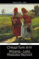 NEW Chłopi  - Tom III - IV: Wiosna - Lato (Polish Edition) by Wladyslaw Reymont