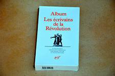 Album La Pléiade Les écrivains de la REVOLUTION - TTBE et COMPLET avec boitier