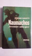 NAUMACHOS Stefano Carletti AVVENTURE SUBACQUEE  Mursia editore 1°edizione 1971